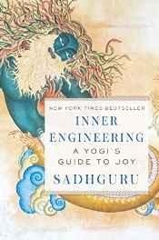 Inner Engineering: A Yogi's Guide to Joy Hardcover ? 20 Sep 2016