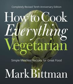 Our number one, tried and true vegetarian cookbook that's perfect for families -- yes, including the kids: How to Cook Everything Vegetarian by Mark Bittman   featured at Cool Mom Eats