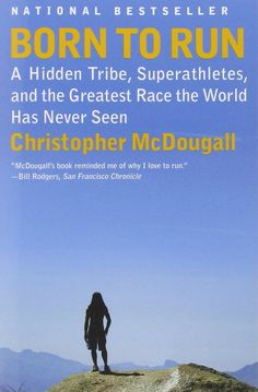 "Born to Run: A Hidden Tribe, Superathletes, and the Greatest Race the World Has Never Seen by Christopher McDougall: ""...When you run on the earth, if you run with the earth, you can run forever."" #Books #Running #Tarahuma_Indians #Philosophy_of_Life"