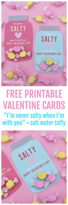"Cute FREE printable valentine cards for Valentine's Day! Says ""I'm never salty when I'm with you."" Just add salt water taffy candy for a fun Valentine's Day card for friends and your significant other!"