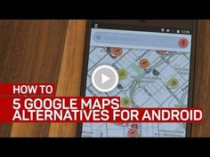 5 #Google Maps alternatives for #Android (How To)