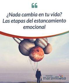 ¿Nada cambia en tu vida? Las etapas del estancamiento emocional   El #estancamiento emocional es una #condición en la que puedes perder de vista la #esencia de la vida. Generalmente se mantiene por conformismo o por miedo.  #Psicología