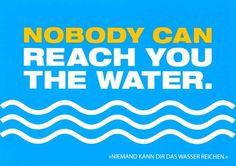 """Postkarte mit lustigen Sprüchen – Nobody can reach you the water. - """"Niemand kann dir das Wasser reichen."""" Postkarten Lustige Sprüche"""