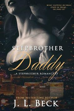 Stepbrother Daddy (A Stepbrother Romance #3) by J.L. Beck – Free eBooks Download Description: -Emily- They say what happens in Vegas stays in Vegas. I say that's the biggest lie ever, as does the positive pregnancy test sitting on my bathroom counter. It was supposed to be a one night. A mutual agreement of shared pleasure, and passion, but now it's turned into so much more than that. So much so that there is no way I can run from the future thats growing deep inside of me. Still I'm not cut…