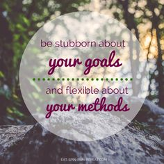 be stubborn about your goals