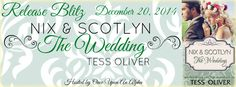 The Booknatics: Release Blitz : Nix & Scotlyn - The Wedding - by T... Happy Release Day Tess Oliver! :)