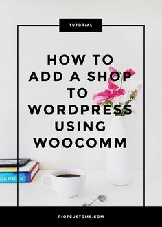 How to Add a Shop to WordPress Using WooCommerce - Riot Customs