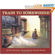 Train to Somewhere, Eve Bunting.  Drawing Inferences.  Practice reading this one so you don't cry!