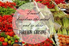 Eat like the locals when #traveling.  #travelquotes #travel #quote #food #cuisine #local #travelingilove