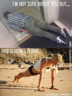 Planking is actually a workout