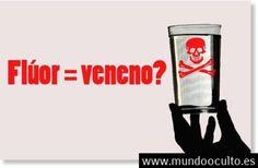 El remedio milagroso es un veneno: Flúor