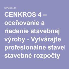 CENKROS 4 – oceňovanie a riadenie stavebnej výroby - Vytvárajte profesionálne stavebné rozpočty a kalkulácie zadarmo - KROS a.s.