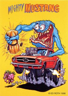 rat fink ed big daddy roth mighty mustang - Used to love these as a kid Rat Fink, Rat Rods, Ed Roth Art, Monster Car, Monster Squad, Garage Art, Biker, Lowbrow Art, Car Drawings