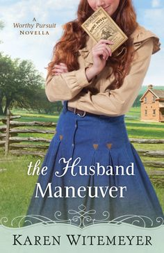 Karen Witemeyer - The Husband Maneuver / https://www.goodreads.com/book/show/28591482-the-husband-maneuver-with-this-ring-collection?from_search=true&search_version=service