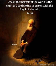 Rumi Poem, Rumi Quotes, Self Realization, Oil Painting Reproductions, Sufi, Meaningful Words, Lovers Art, Prison, Religion