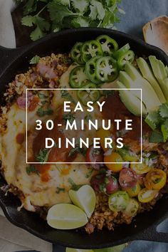 The problem: You want to cook a delicious dinner, but you don't want to spend tons of your precious time slaving over a stove. The solution: Any one of these 30 meals, all of which are totally satisfying and ready in 30 minutes or less.