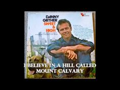 ▶ I Believe In A Hill Called Mount Calvary Danny Gaither - YouTube