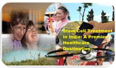 A Revolutionary New Stem Cell Treatment in India: A Premier Healthcare Destination