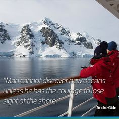 Man cannot discover new oceans unless he has the courage to lose sight of the shore - Andre Gide