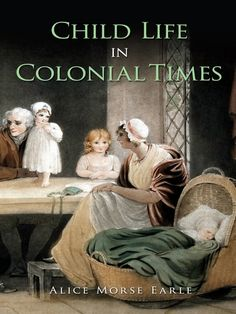 an analysis of the life in the colonial times What was the role of children on an 18th-century virginia farm children on a colonial virginia farm had a number of what was the role of children on the farm.