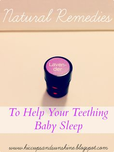 Natural Remedies To Help Your Teething Baby Sleep