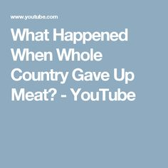 What Happened When Whole Country Gave Up Meat? - YouTube