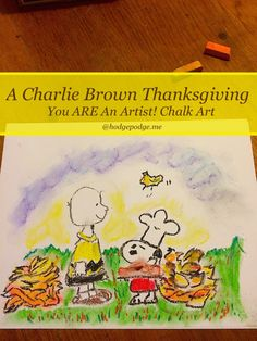 Charlie Brown Thanksgiving Chalk Art - You Are An Artist at Hodgepodge!