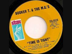 """From 1968 here's Booker T. and the M.G.'s with 'Time is Tight' - a song written by 4 of the MGs for the movie """"Up Tight' soundtrack. Play this one - the tune will come flooding back at ya - most don't remember it by the title but by it's great beat."""