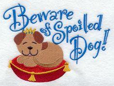 Beware of Spoiled Dog!