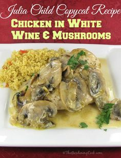 Julia Child Copy cat recipe - chicken with white wine and mushrooms