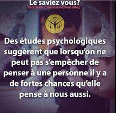 """""""Des études psychologiques suggèrent que lorsqu'on ne peut pas s'empêcher de penser à une personne il y a de fortes chances qu'elle pense à nous aussi."""""""
