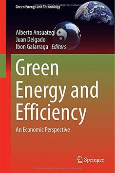 Green Energy and Efficiency Buch versandkostenfrei bei Weltbild. Good Environment, Energy Efficiency, Economics, Climate Change, Perspective, Self, How To Apply, Technology, Green