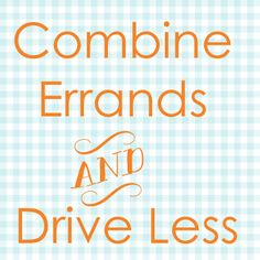 Green Living Tip #5 {Combine Errands} from Go Gingham