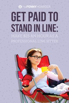 People really hate waiting in line -- and smart entrepreneurs have created a solution to this problem. If you don't mind spending time in massive lineups for the latest tech gadget or trendy treat, offer your services as a professional line sitter. @thepennyhoarder