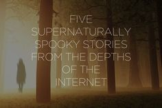 """5 Supernaturally Spooky Stories From The Depths Of The Internet - Holy crap, the """"Smiling Man"""" and """"Doors"""" ones are the best."""