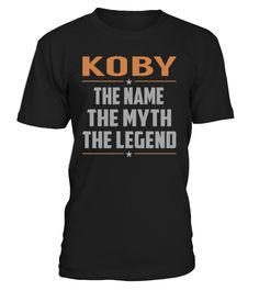 KOBY The Name The Myth The Legend Last Name T-Shirt #Koby