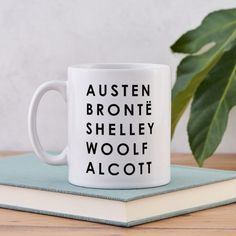 """A great bookish mug gift featuring some of the finest female authors of classic literature. """"Austen, Brontë, Shelley, Woolf, Alcott."""" A great writer gift and a brilliant mug for English teachers too. This mug was designed by our wonderful creative team and your order will be individually hand pressed here at our studio. Dimensions9.5cm (Height) 8.2cm (Diameter) 10 Fl Oz.Mugs are dishwasher safe - to ensure your mug gets the best treatment and the colours stay bright for the longest time possible Book Lovers Gifts, Book Gifts, Feminist Writers, Pride And Prejudice Book, Literary Gifts, Beautiful Book Covers, Gifts For Readers, Classic Literature, Teacher Gifts"""