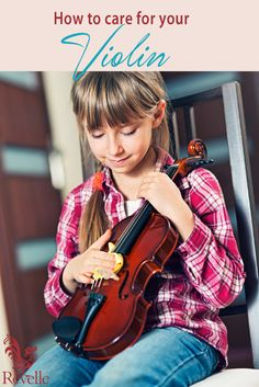 How to Care for Your Violin