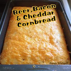 Beer, Bacon and Cheddar Cornbread An easy recipe with a great flavour combination. Goes well with soups, chili, stews or simply on it's own! #beer #bacon #cheddar #cornbread #side