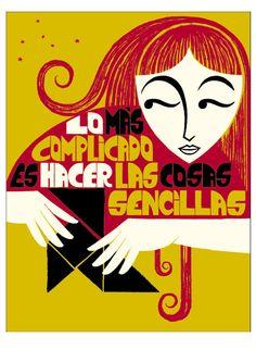"""B1/C2 - """"Lo complicado es hacer las cosas sencillas"""". ¿Estás de acuerdo con esta afirmación? ¿Por qué? [By Iván Solbes, via Etsy.]"""
