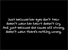 Just because she doesn't cry...