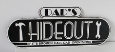 Vintage Retro Monochrome Metal Sign Dad's Hideout