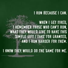 I run for those who can't.