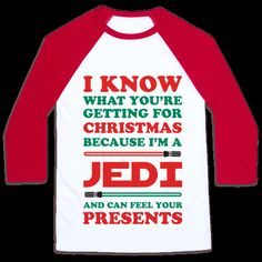 """Your powerful Jedi skills don't take a vacation during the holidays. This Star Wars holiday design features the text """"I Know What You're Getting For Christmas Because I Am A Jedi and I Can Feel Your Presents"""" for all your family to know you're awesomeness. Perfect for Christmas dinner, holiday parties, Star Wars fans, and dad humor enthusiasts. 