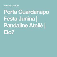 Porta Guardanapo Festa Junina | Pandaline Ateliê | Elo7