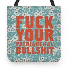 Fuck Your Patriarchal Bullshit