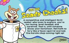 I took Zimbio's 'Spongebob' quiz and I'm Sandy Cheeks! Who are you?