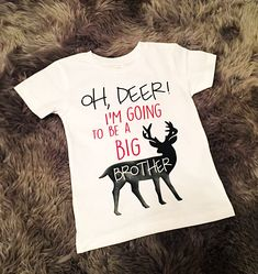 OH DEER! I'm going to be a Big Brother announcement tshirt, bodysuit, pregnancy announcement, baby brother, soon to be big brother, siblings by DizzyBellDesigns on Etsy