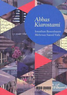 Abbas Kiarostami / Jonathan Rosenbaum, Mehrnaz Saeed-Vafa ; traducción de Luciana Borrini y Julián Aubrit