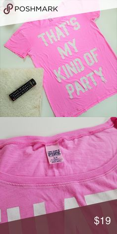 "VS PINK That's My Kind of Party sleep shirt Victoria's Secret PINK ""That's My Kind of Party"" sleep shirt Gently used condition with minor pilling Super soft and lightweight Size small PINK Victoria's Secret Tops Tees - Short Sleeve"